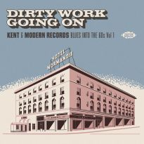 Dirty Work Going On - Kent & Modern Records Blues Into The 60s Vol 1 (MP3)
