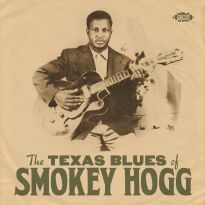 The Texas Blues Of Smokey Hogg