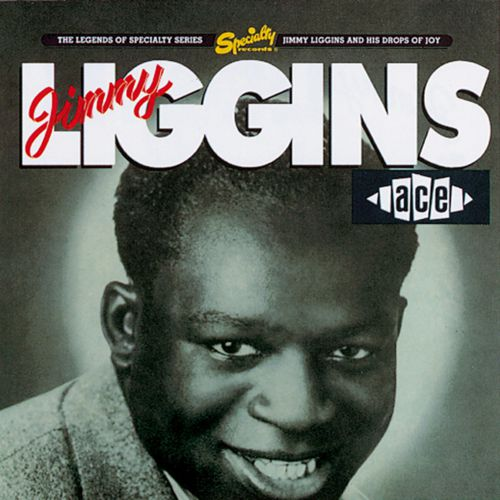 Jimmy Liggins And His Drops Of Joy