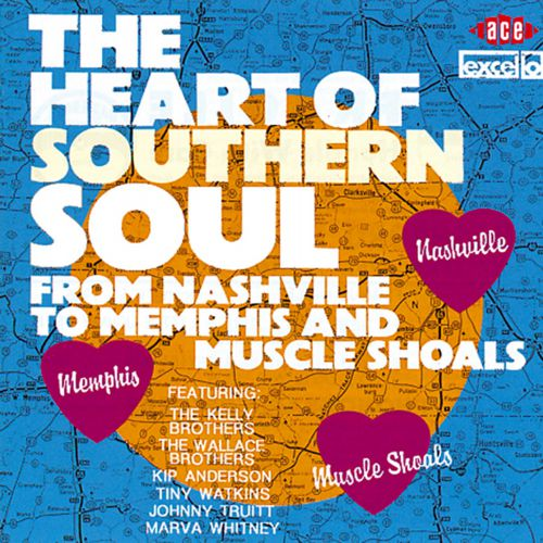 The Heart Of Southern Soul: From Nashville To Memphis And Muscle Shoals