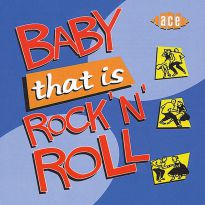 Baby, That Is Rock 'n' Roll