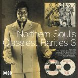 Northern Soul's Classiest Rarities 3
