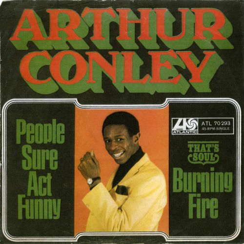 Arthur Conley 'People Sure Act Funny / Burning Fire' courtesy of Harry van Vliet