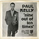 Paul Kelly 'Nine Out Of Ten Times / I Need Your Love So Bad' courtesy of Ady Croasdell