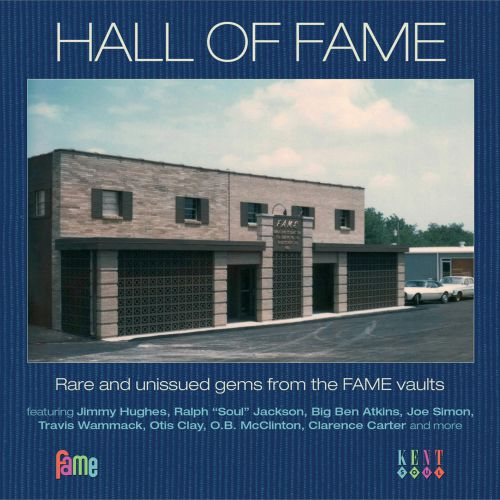 Hall Of Fame: Rare And Unissued Gems From The FAME Vaults