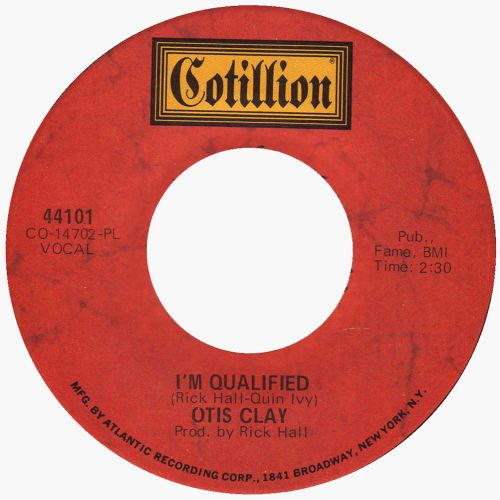 Otis Clay 'I'm Qualified'