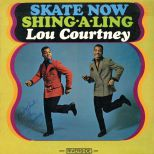 Lou Courtney 'Skate Now / Shing-A-Ling' courtesy Rob Hughes