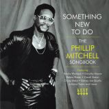 Something New To Do: The Phillip Mitchell Songbook
