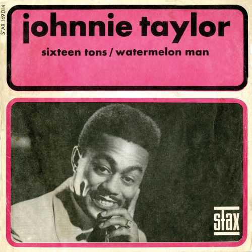 Johnnie Taylor 'Sixteen Sons / Watermelon Man'