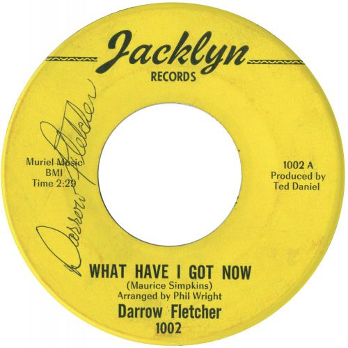 Darrow Fletcher 'What Have I Got Now'