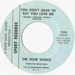 'You Don't Have to Say You Love Me' The Four Sonics