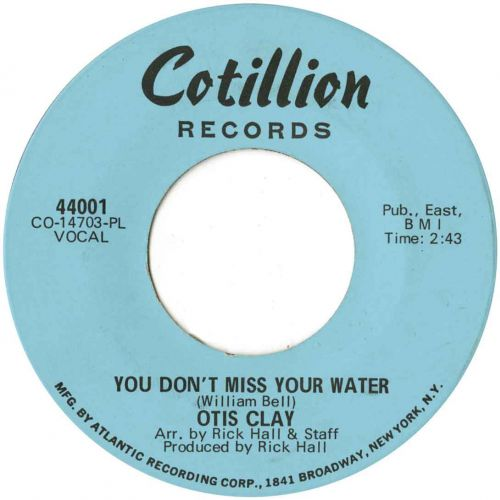 Otis Clay 'You Don't Miss Your Water'