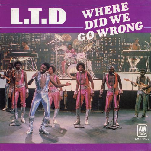 L.T.D. 'Where Did We Go Wrong'