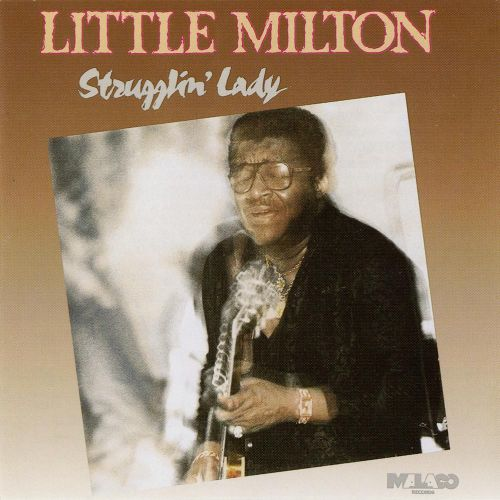 Little Milton 'Strugglin' Lady'