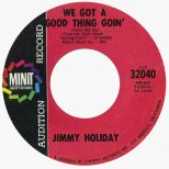 Jimmy Holiday 'We Got A Good Thing Goin''