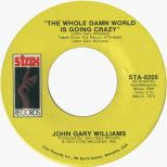 John Gary Williams 'The Whole Damn World Is Going Crazy'