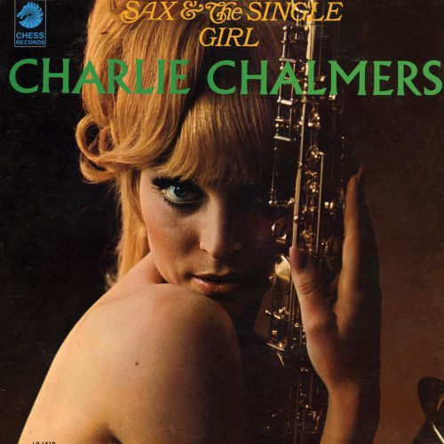 Charles Chalmers 'Sax & The Single Girl'