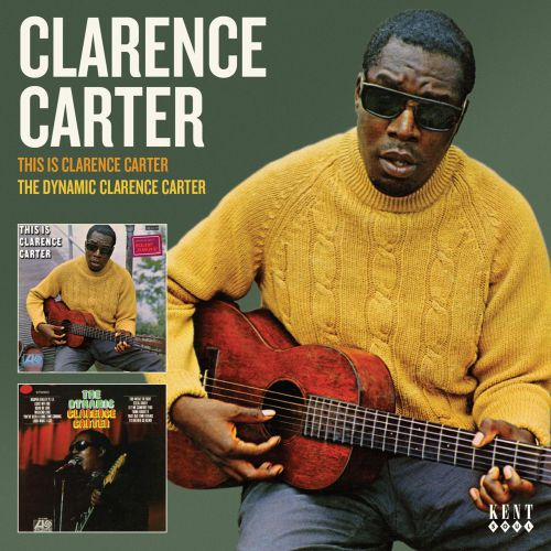 This Is Clarence Carter / The Dynamic Clarence Carter - And More