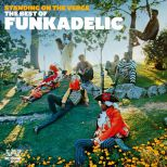 Standing On The Verge: The Best Of Funkadelic
