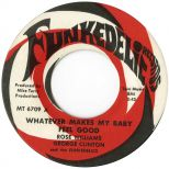 Funkadelic 'Whatever Makes My Baby Feel Good' courtesy of Dean Rudland