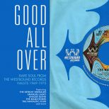 Good All Over: Rare Soul From The Westbound Records Vaults 1969-1975