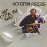 Houston Person - Get Out'A My Way! LP cover