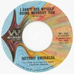 The Detroit Emeralds 'I Can't See Myself Doing Without You'