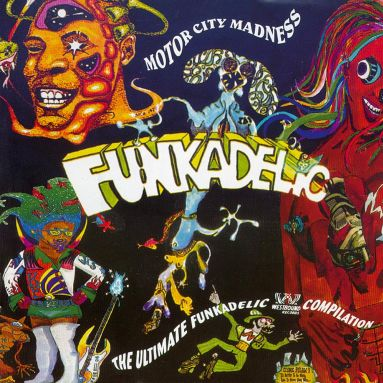 Motor City Madness: The Ultimate Funkadelic Westbound Compilation