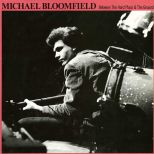 Michael Bloomfield 'Between The Hard Place & The Ground'