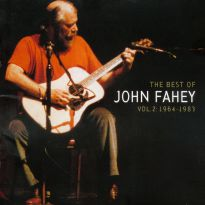 The Best Of John Fahey Vol 2, 1964-1983