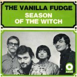 The Vanilla Fudge 'Season Of The Witch'