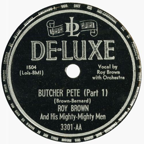 Roy Brown 'Butcher Pete Part 1'