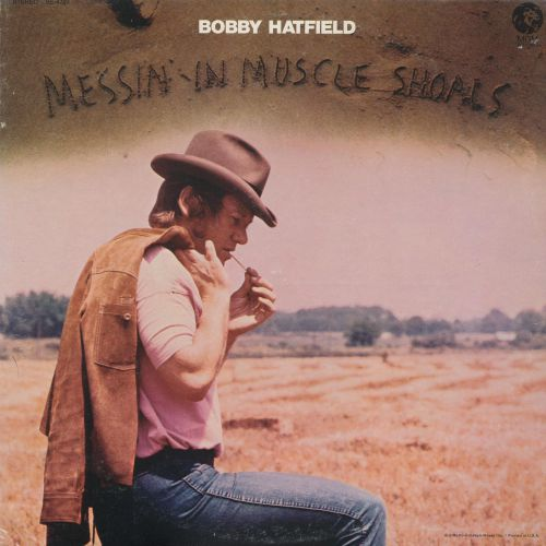 "Bobby Hafield ""Messin' In Muscle Shoals"" (LP Front)"