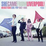 She Came From Liverpool! Merseyside Girl-Pop 1962-1968