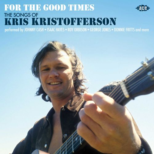 For The Good Times - The Songs Of Kris Kristofferson