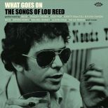 What Goes On - The Songs Of Lou Reed