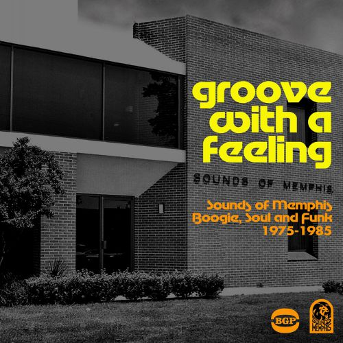 Groove With A Feeling: Sounds Of Memphis Boogie, Soul And Funk