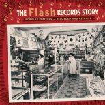 The Flash Records Story