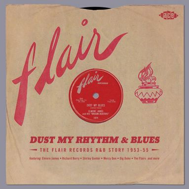 Dust My Rhythm & Blues The Flair Records R&B Story 1953-55