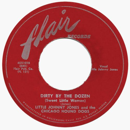 Little Johnny Jones and the Chicago Hound Dogs 'Dirty By the Dozen'