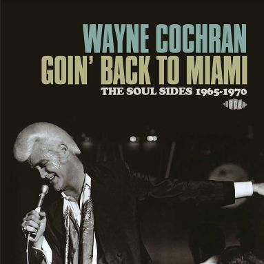Goin' Back To Miami: The Soul Sides 1965-70