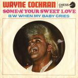 Wayne Cochran 'Some-A' Your Sweet Love'