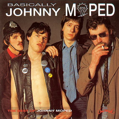 Basically ... Johnny Moped : Best Of
