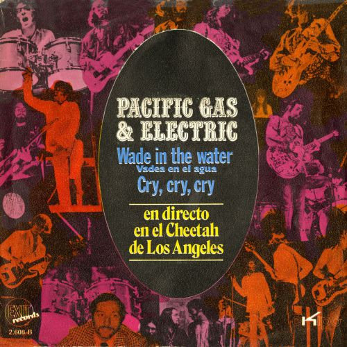 Pacific Gas & Electric 'Wade In The Water / Cry, Cry, Cry' courtesy of Tony Rounce