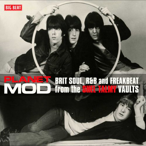 Planet Mod - Brit Soul, R&B And Freakbeat From The Shel Talmy Vaults