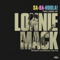 Sa-Ba-Hoola! Two Sides Of Lonnie Mack