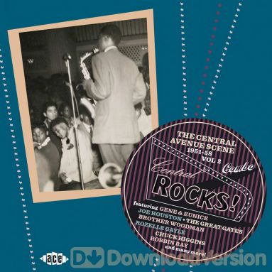 Central Rocks! The Central Avenue Scene 1951-58 Vol 2