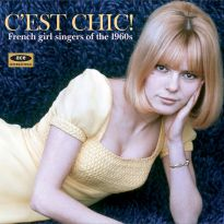 C'est Chic! French Girl Singers Of The 1960s