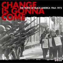 Change Is Gonna Come: The Voice Of Black America 1963-1973