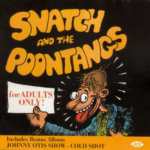 Cold Shot / Snatch And The Poontangs